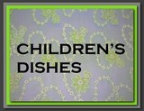 Childrens Dishes